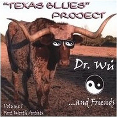 Dr. Wu and Friends - Texas Blues Project, Vol. 1 CD