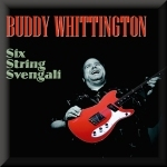 Buddy Whittington's Six String Svengali song lyrics